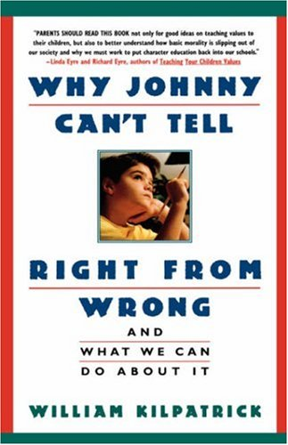 Why Johnny Can't Tell Right from Wrong And What We Can Do about It  1993 (Reprint) edition cover