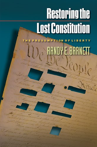Restoring the Lost Constitution The Presumption of Liberty 2nd 2014 (Revised) edition cover