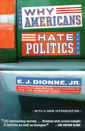 Why Americans Hate Politics The Death of the Democratic Process  2004 edition cover