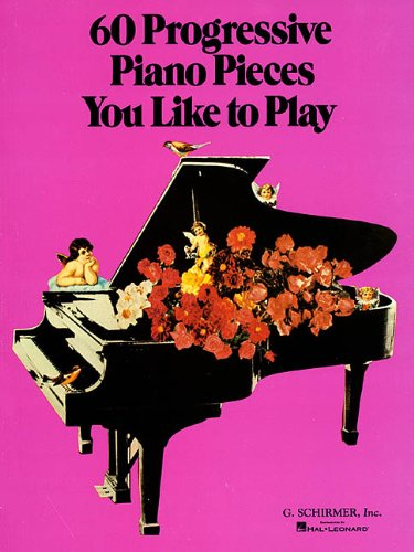 Sixty Progressive Piano Pieces You Like to Play  N/A edition cover