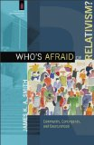 Who's Afraid of Relativism? Community, Contingency, and Creaturehood  2014 edition cover