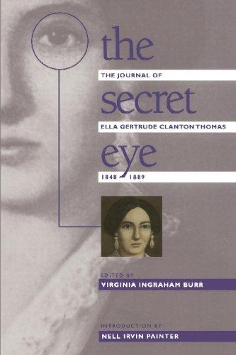 Secret Eye The Journal of Ella Gertrude Clanton Thomas, 1848-1889  1990 edition cover