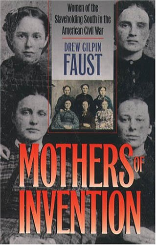 Mothers of Invention Women of the Slaveholding South in the American Civil War  2004 edition cover