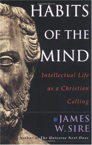 Habits of the Mind Intellectual Life as a Christian Calling  2000 edition cover
