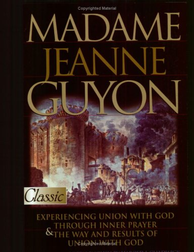 Madame Jeanne Guyon : Experiencing God/ Prayer  2001 edition cover