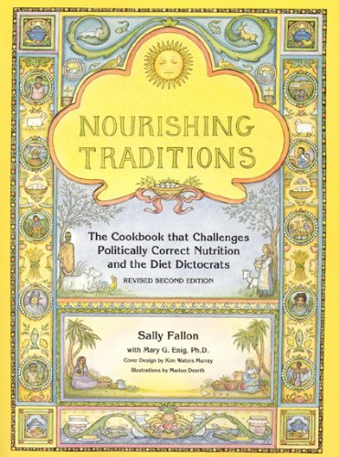 Nourishing Traditions The Cookbook that Challenges Politically Correct Nutrition and the Diet Dictocrats 2nd 1999 9780967089737 Front Cover