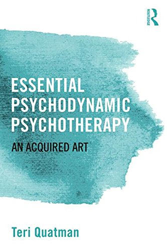 Essential Psychodynamic Psychotherapy An Acquired Art  2015 9781138808737 Front Cover