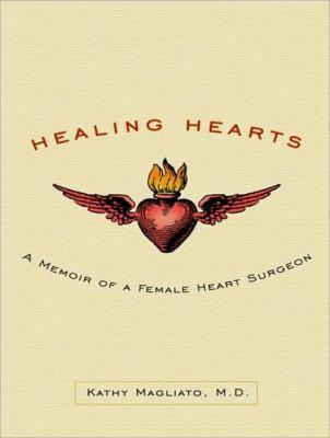 Healing Hearts: A Memoir of a Female Heart Surgeon  2010 edition cover