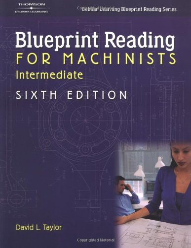 Intermediate Blueprint Reading for Machinists  6th 2004 (Revised) edition cover