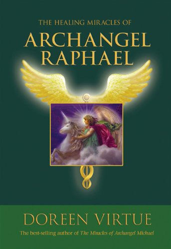 Healing Miracles of Archangel Raphael   2010 edition cover