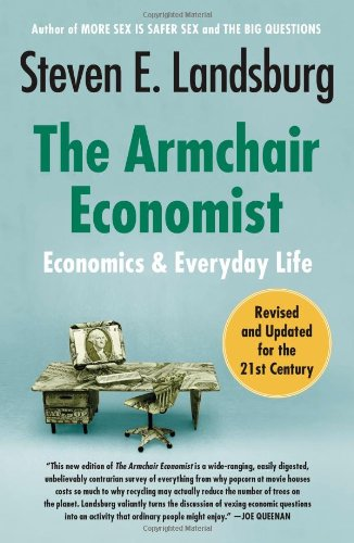 Armchair Economist Economics and Everyday Life Revised edition cover