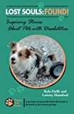 Lost Souls: FOUND! Inspiring Stories about Pets with Disabilities  N/A 9781484909737 Front Cover