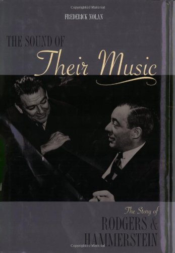 Sound of Their Music The Story of Rodgers and Hammerstein  2002 (Revised) 9781557834737 Front Cover