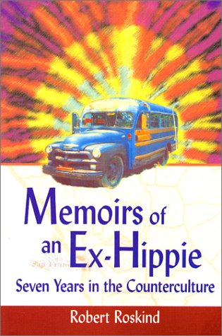 Memoirs of an Ex-Hippie : Seven Years in the Counterculture 1st 2002 edition cover