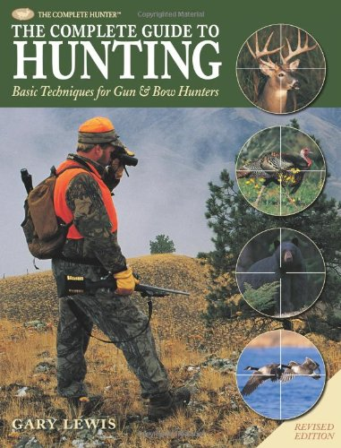 Complete Guide to Hunting Basic Techniques for Gun and Bow Hunters  2008 edition cover