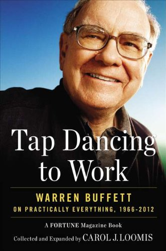 Tap Dancing to Work Warren Buffett on Practically Everything, 1966-2012  2012 edition cover