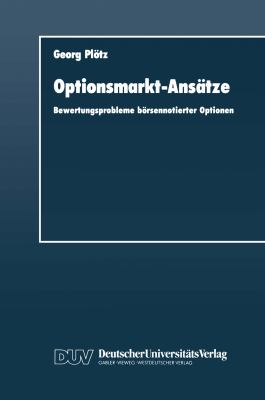 Optionsmarkt-Ans�tze Bewertungsprobleme B�rsennotierter Optionen  1991 9783824400737 Front Cover