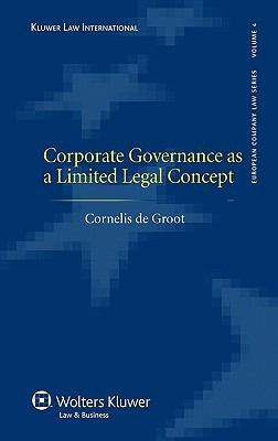 Corporate Governance as A Limited Legal Concept   2009 edition cover