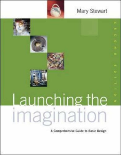 Launching the Imagination A Comprehensive Guide to Basic Design 2nd 2006 (Revised) edition cover