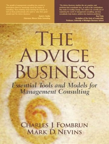 Advice Business Essential Tools and Models for Management Consulting  2004 edition cover