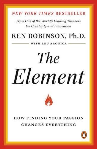 Element How Finding Your Passion Changes Everything N/A edition cover