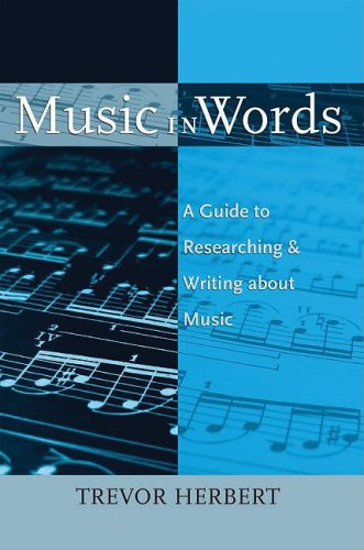 Music in Words A Guide to Researching and Writing about Music  2009 (Guide (Instructor's)) 9780195373738 Front Cover