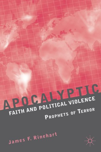Apocalyptic Faith and Political Violence Prophets of Terror  2006 9780230108738 Front Cover