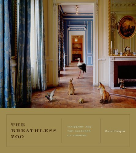 The Breathless Zoo: Taxidermy and the Cultures of Longing  2012 edition cover