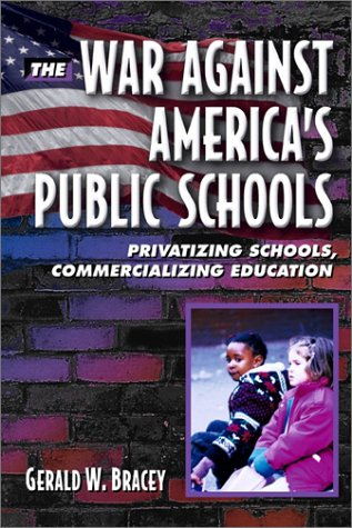 War Against America's Public Schools Privatizing Schools, Commercializing Education  2002 edition cover