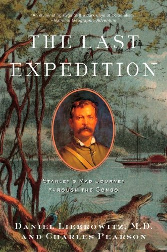 Last Expedition Stanley's Mad Journey Through the Congo N/A edition cover
