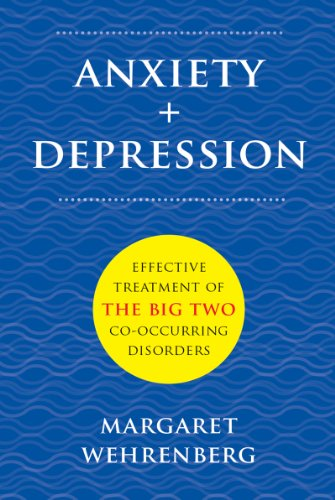 Anxiety + Depression Effective Treatment of the Big Two Co-Occurring Disorders  2014 edition cover