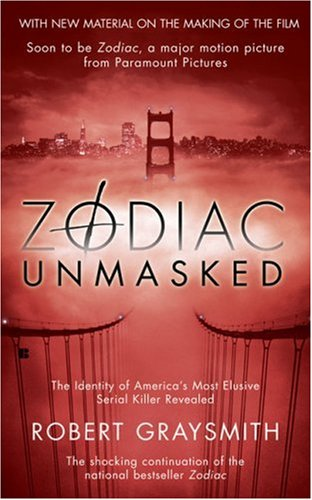 Zodiac Unmasked The Identity of America's Most Elusive Serial Killers Revealed N/A edition cover
