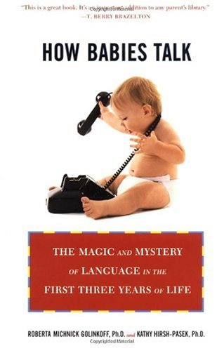 How Babies Talk The Magic and Mystery of Language in the First Three Years of Life  2000 edition cover