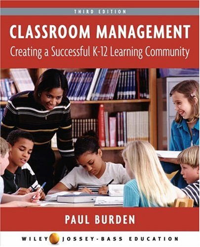 Classroom Management Creating a Successful K-12 Learning Community 3rd 2007 (Revised) edition cover