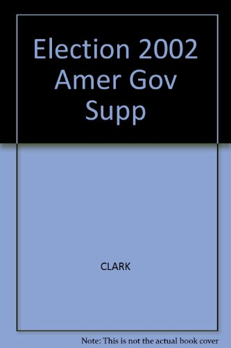 Election 2002: An American Government Supplement  2002 9780534592738 Front Cover