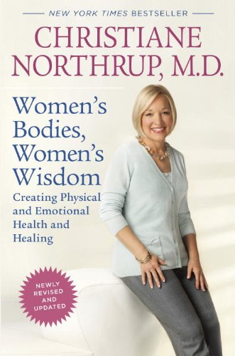 Women's Bodies, Women's Wisdom (Revised Edition) Creating Physical and Emotional Health and Healing  2010 (Revised) 9780553386738 Front Cover
