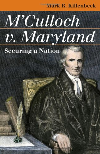 M'Culloch V. Maryland Securing a Nation  2006 edition cover