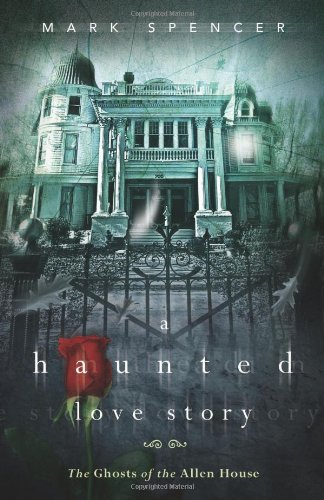 Haunted Love Story The Ghosts of the Allen House  2012 edition cover