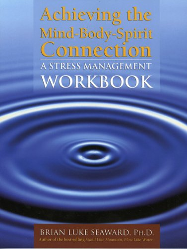Achieving the Mind-Body-Spirit Connection A Stress Management  2005 edition cover