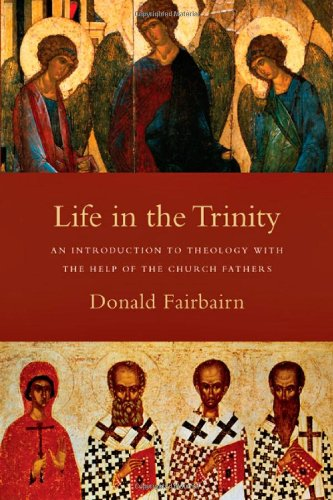 Life in the Trinity An Introduction to Theology with the Help of the Church Fathers  2009 edition cover
