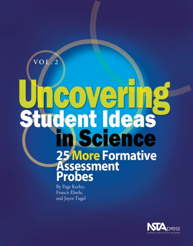 Uncovering Student Ideas in Science, Volume 2 25 More Formative Assessment Probes  2005 edition cover