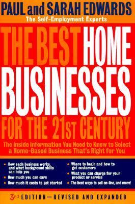 Best Home Businesses for the 21st Century The Inside Information You Need to Know to Select a Home-Based Business That's 3rd 1999 (Revised) 9780874779738 Front Cover
