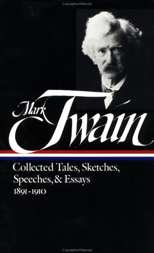 Mark Twain Collected Tales; Sketches; Speeches and Essays, 1891-1910 N/A edition cover