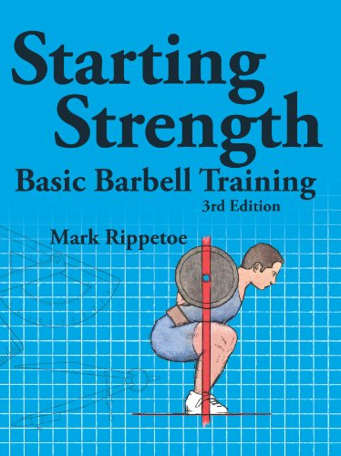 Starting Strength Basic Barbell Training 3rd 2011 9780982522738 Front Cover