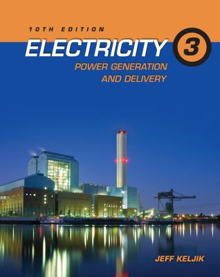 Electricity 3 Power Generation and Delivery 10th 2014 edition cover