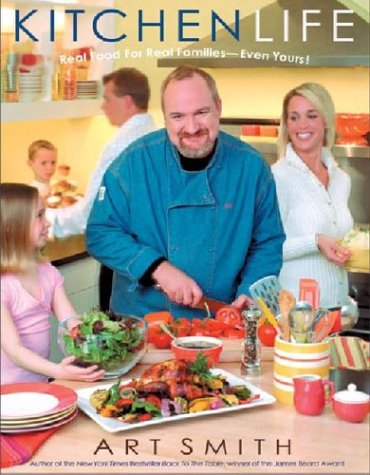 Kitchen Life Real Food for Real Families--Even Yours!  2004 9781401307738 Front Cover