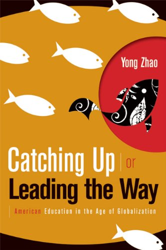 Catching up or Leading the Way American Education in the Age of Globalization  2009 edition cover