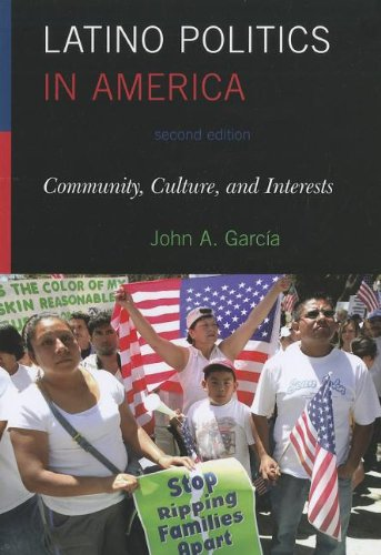 Latino Politics in America Community, Culture, and Interests 2nd 2011 edition cover