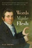 Words Made Flesh Nineteenth-Century Deaf Education and the Growth of Deaf Culture  2014 edition cover