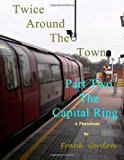 Twice Around the Town - Part Two The Capital Ring N/A 9781484113738 Front Cover